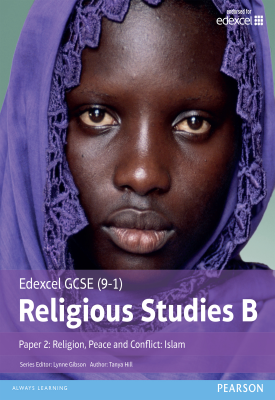 Edexcel GCSE (9-1) Religious Studies B Paper 2: Religion, Peace and Conflict - Islam Student Book | Tanya Hill | Pearson