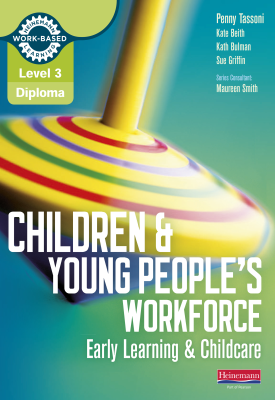 Level 3 Diploma Children and Young People's Workforce (Early Learning and Childcare) Candidate Handb   Penny Tassoni, Kate Beith   Pearson