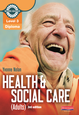 Level 3 Health and Social Care (Adults) Diploma: Candidate Book 3rd edition | Yvonne Nolan, Nicki Pritchatt, Debby Railton | Pearson
