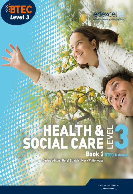 BTEC Level 3 National Health and Social Care: Student Book 2   Beryl Stretch, Et al   Pearson