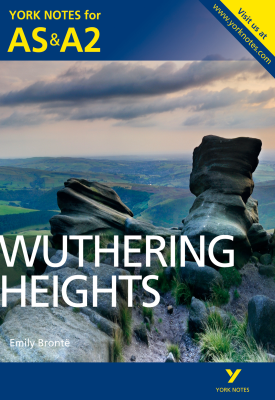 Wuthering Heights: York Notes for AS & A2 | Claire Steele | Pearson