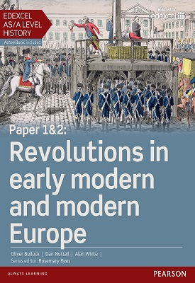Edexcel AS/A Level History, Paper 1&2: Revolutions in early modern and modern Europe Student Book | Allan White, Daniel Nuttall, Oliver Bullock | Pearson