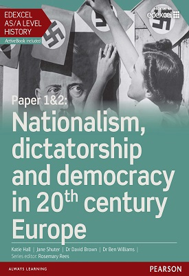 Edexcel AS/A Level History, Paper 1&2: Nationalism, dictatorship and democracy in 20th century Europe Student Book | Katie Hall, David Brown, Ben Williams | Pearson