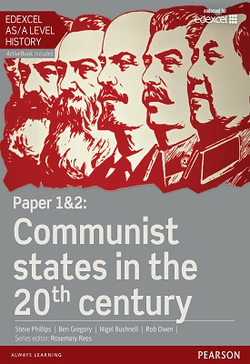 Edexcel AS/A Level History, Paper 1&2: Communist states in the 20th century Student Book | Steve Phillips, Ben Gregory, Nigel Bushnell | Pearson