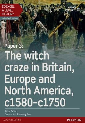 Edexcel A Level History, Paper 3: The witch craze in Britain, Europe and North America c1580-c1750 Student Book | Oliver Bullock | Pearson