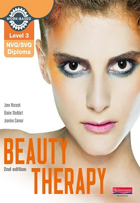 Level 3 NVQ/SVQ Diploma Beauty Therapy Candidate Handbook 2nd edition | Jane Hiscock, Elaine Stoddart, Jeanine Connor Et al | Pearson