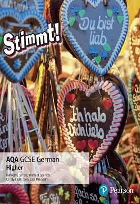 Stimmt! AQA GCSE German Higher Student Book | Harriette Lanzer, Michael Spencer, Carolyn Batstone, Lisa Probert | Pearson