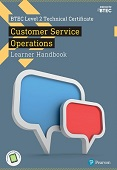 BTEC Level 2 Technical Certificate in Business Customer Services Operations Learner Handbook