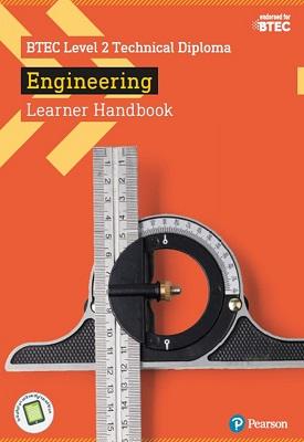 BTEC Level 2 Technical Diploma Engineering Learner Handbook   Andrew Buckenham, Mike Deacon, Simon Goulden, Michael Ryan, Natalie Griffiths , Et al   Pearson