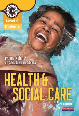 Level 2 Health and Social Care Diploma: Candidate Book 3rd edition | Yvonne Nolan, Colette Burgess, Colin Shaw, Et al | Pearson