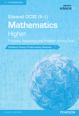 Edexcel GCSE (9-1) Mathematics: Higher Practice, Reasoning and Problem-solving Book | Bola Abiloye, Gemma Batty, Phil Boor, Catherine Murphy, Claire Powis, Et al | Pearson