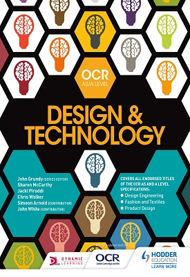 OCR Design and Technology for AS/A Level | John Grundy, Et al | Hodder