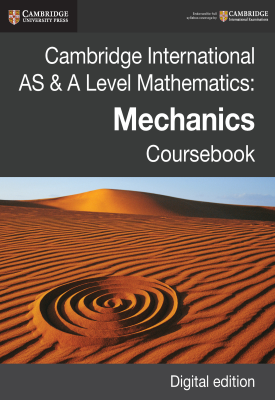 Cambridge International AS & A Level Mathematics: Mechanics Coursebook | Jan Dangerfield, Stuart Haring, Julian Gilbey, Et al | Cambridge‎