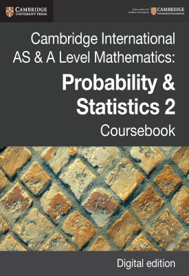 Cambridge International AS & A Level Mathematics: Probability & Statistics 2 Coursebook | Jayne Kranat, Julian Gilbey, Et al | Cambridge
