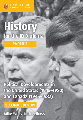 History for the IB Diploma - Paper 3: Political Developments in the United States (1945–1980) and Canada (1945–1982) | Nick Fellows,Mike Wells | Cambridge‎