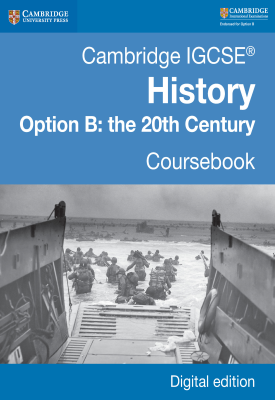 Cambridge IGCSE® History Option B: The 20th Century Coursebook | Paul Grey, Rosemarie Little, Robin Macpherson, John Etty, Graham Goodlad | Cambridge