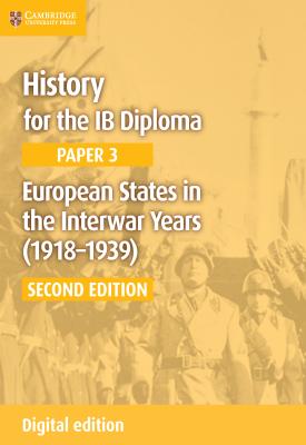 History for the IB Diploma - Paper 3: European States in the Interwar Years 1918–1939   Allan Todd,Sally Waller,Jean Bottaro   Cambridge