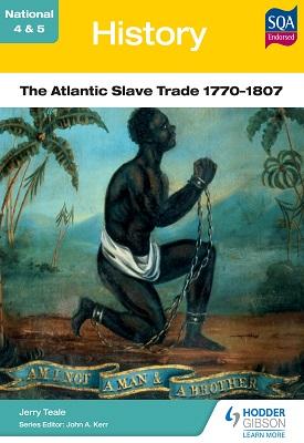 National 4 & 5 History: The Atlantic Slave Trade 1770-1807 | Jerry Teale | Hodder