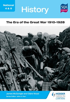 National 4 & 5 History: The Era of the Great War 1910-1928 | Claire Wood, Jim McGonigal, Et al | Hodder
