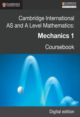 Cambridge International AS and A Level Mathematics: Mechanics 1 Revised Edition | Douglas Quadling, Julian Gilbey, Et al | Cambridge‎