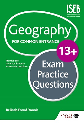 Geography for Common Entrance 13+ Exam Practice Questions | BelindaFroud-Yannic | Hodder