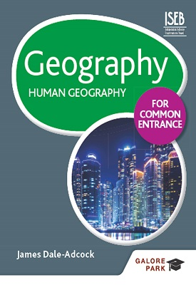 Geography for Common Entrance: Human Geography   James Dale-Adcock   Hodder