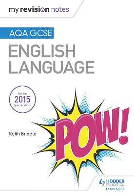 My Revision Notes: AQA GCSE English Language | Keith Brindle | Hodder