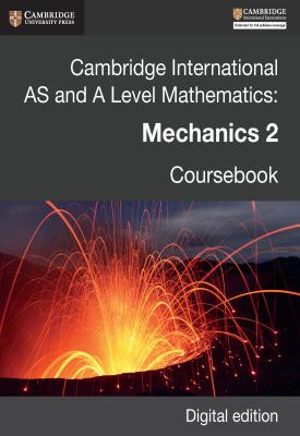 Cambridge International AS and A Level Mathematics: Mechanics 2 Coursebook - Revised Edition | Douglas Quadling, Julian Gilbey | Cambridge