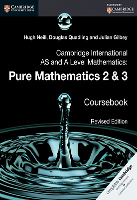 Cambridge International AS and A Level Mathematics: Pure Mathematics 2 and 3 Revised Edition | Douglas Quadling, Julian Gilbey | Cambridge‎