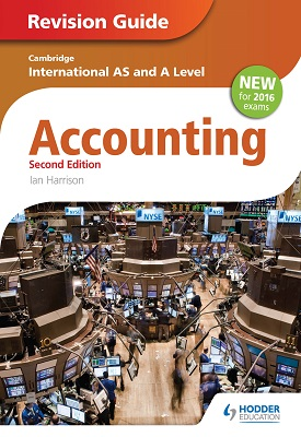 Cambridge International AS/A level Accounting Revision Guide 2nd edition | Ian Harrison | Hodder