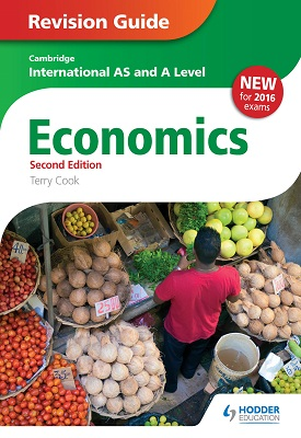 Cambridge International AS/A Level Economics Revision Guide second edition | Terry Cook | Hodder