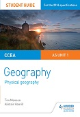 CCEA A-level Geography Student Guide 1: AS Unit 1