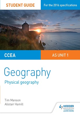 CCEA A-level Geography Student Guide 1: AS Unit 1 | Tim Manson, Alistair Hamill | Hodder