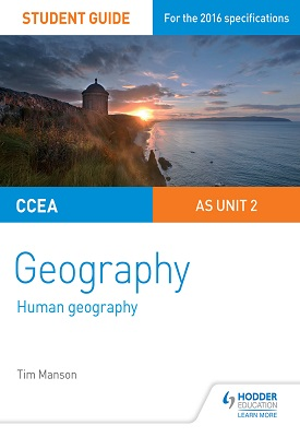 CCEA A-level Geography Student Guide 2: AS Unit 2 | Tim Manson | Hodder