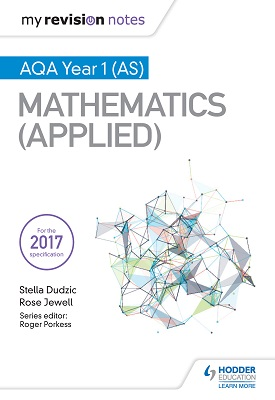 My Revision Notes: AQA Year 1 (AS) Maths (Applied) | Stella Dudzic; Rose Jewell | Hodder