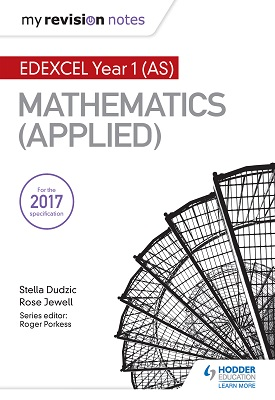 My Revision Notes: Edexcel Year 1 (AS) Maths (Applied) | Stella Dudzic; Rose Jewell | Hodder