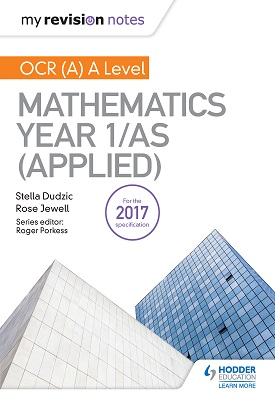 My Revision Notes: OCR (A) A Level Mathematics Year 1/AS (Applied | Stella Dudzic; Rose Jewell | Hodder