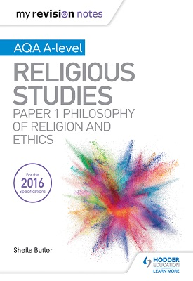 My Revision Notes AQA A-level RS: Paper 1 Philosophy and Ethics | Sheila Butler | Hodder