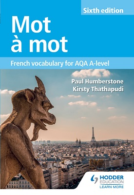 Mot à Mot Sixth Edition: French Vocabulary for AQA A-level | Paul Humberstone; Kirsty Thathapudi | Hodder