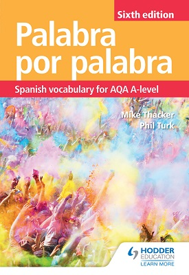 Palabra por Palabra Sixth Edition: Spanish Vocabulary for AQA | Mike Thacker; Phil Turk | Hodder