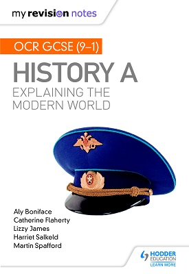 My Revision Notes: OCR GCSE (9-1) History A: Explaining the Modern World | Boniface, Aly; Flaherty, Catherine; James, Lizzy | Hodder
