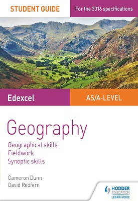 Edexcel AS/A-level Geography Student Guide 4: Geographical skills; Fieldwork; Synoptic skills | Dunn, Cameron; Redfern, David | Hodder