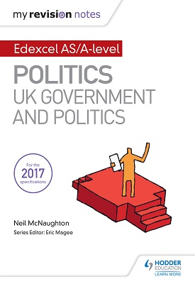 My Revision Notes: Edexcel AS/A-level Politics: UK Government and Politics | McNaughton, Neil | Hodder