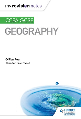 My Revision Notes: CCEA GCSE Geography | Rea, Gillian; Proudfoot, Jennifer | Hodder
