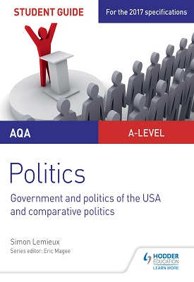 AQA A-level Politics Student Guide 4: Government and Politics of the USA and Comparative Politics | Lemieux, Simon | Hodder