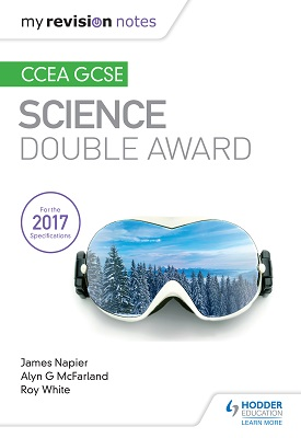 My Revision Notes: CCEA GCSE Science Double Award | McFarland, Alyn G; Napier, James; White, Roy | Hodder