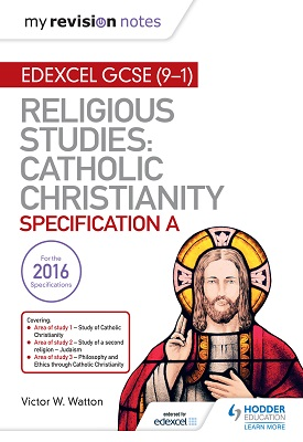My Revision Notes Edexcel Religious Studies for GCSE (9-1): Catholic Christianity (Specification A) | Watton, Victor W. | Hodder