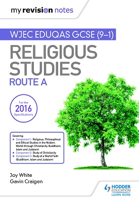My Revision Notes WJEC Eduqas GCSE (9-1) Religious Studies Route A | White, Joy; Craigen, Gavin | Hodder