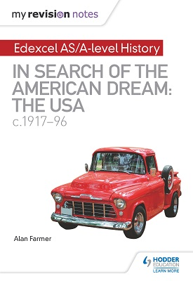 My Revision Notes: Edexcel AS/A-level History: In search of the American Dream: the USA, c1917–96 | Farmer, Alan | Hodder