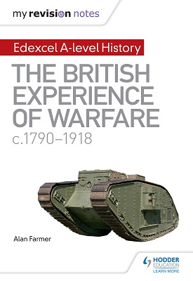 My Revision Notes: Edexcel A-level History: The British Experience of Warfare, c1790-1918 | Farmer, Alan | Hodder